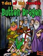 Tales of the Terrible Button Dragon