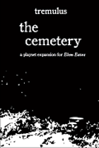 tremulus: the cemetery (Ebon Eaves Expansion I)