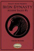 Iron Dynasty: Kesshi Tales #3