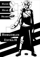 Hand-Head-Heart: Hobgoblin Extra H