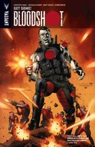 Bloodshot Volume 5: Get Some!