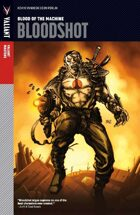 Valiant Masters: Bloodshot Volume 1—Blood of the Machine