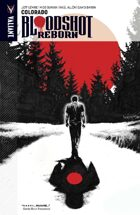 Bloodshot Reborn Volume 1: Colorado