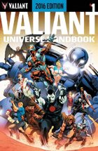 Valiant Universe Handbook: 2016 Edition #1