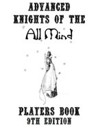 Advanced Knights of the All Mind Players Book 9th Edition