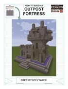 How To Build An Outpost Fortess
