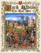 Dark Albion: The Rose War