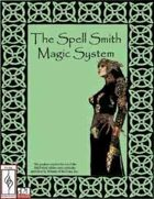 The Spell Smith Magic System