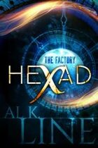 Hexad: The Factory: Time Travel Thriller (Hexad Book 1)