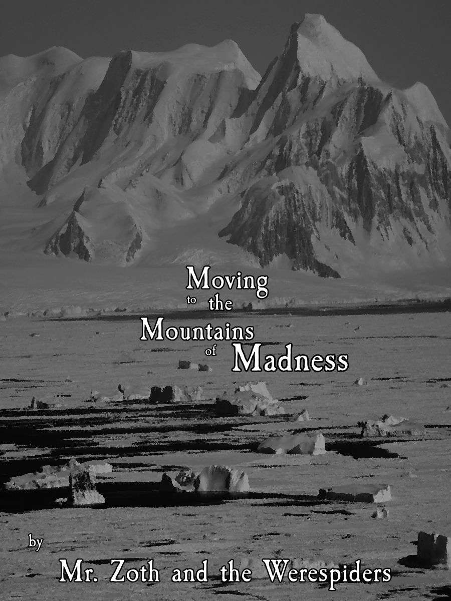 Moving to the Mountains of Madness