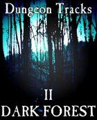 Dungeon Tracks II: Dark Forest