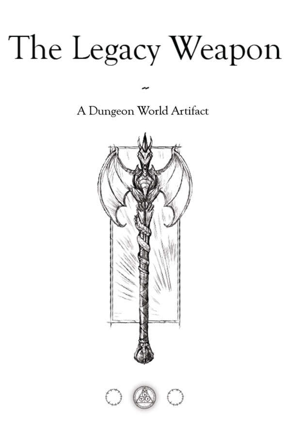 The Legacy Weapon - A Dungeon World Artifact and One Shot