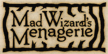 The Mad Wizard Menagerie