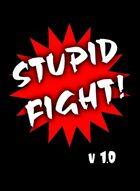 Stupid Fight