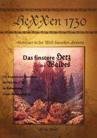 HeXXen 1730 - Das finstere Herz des Waldes