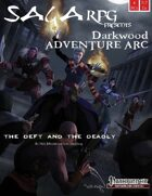 Saga RPG Adventure Arc: Darkwood #1 - The Deft and the Deadly (PFRPG) PDF