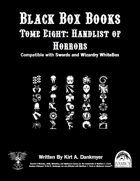 Black Box Books -- Tome Eight: Handlist of Horrors