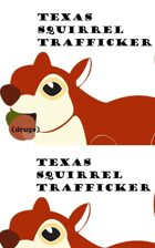 Texas Squirrel Trafficker