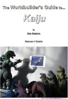 The Worldbuilder's Guide to Kaiju