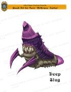 Deep Slug