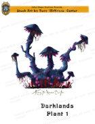 CSC Stock Art Presents: Darklands Plant 1