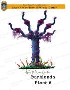CSC Stock Art Presents: Darklands Plant 2