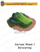 CSC Stock Art Presents: Carnae Plant 1 Devouring