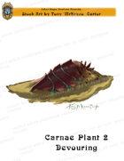 CSC Stock Art Presents: Carnae Plant 2 Devouring