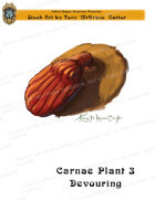 CSC Stock Art Presents: Carnae Plant 3 Devouring