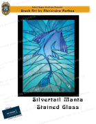 CSC Stock Art Presents: Silvertail Manta Stained Glass
