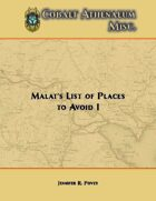 Malat's List of Places to Avoid I