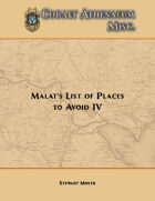 Malat's List of Places to Avoid IV