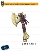 CSC Stock Art Presents: Bone Axe 1