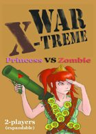 WAR X-TREME - Princess VS Zombie