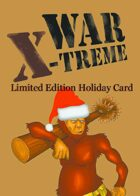 WAR X-TREME - Limited Time Holiday Card (Christmas)