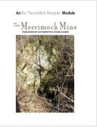 Merrimack Mine (UnFurnished Dungeon #1)