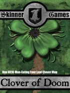 Skinner Games - The Clover of Doom