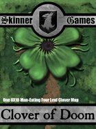 Skinner Games - The Clover of Doom