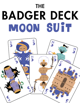 The Badger Deck, Moon Suit
