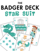 The Badger Deck, Star Suit
