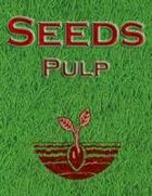 Seeds: Pulp