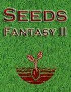 Seeds: Fantasy II
