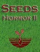 Seeds: Horror II