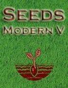 Seeds: Modern V