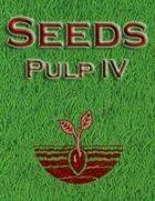 Seeds: Pulp IV