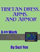 World Building Library: Tibetan Dress, Arms & Armor