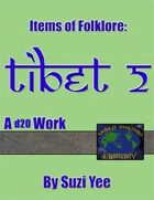 World Building Library: Items of Folklore: Tibet II