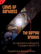Lands of Darkness #1: The Barrow Grounds