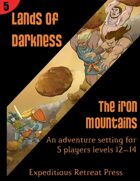 Lands of Darkness #5: The Iron Mountains