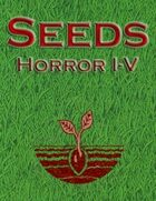 Seeds Compilation: Horror I-V
